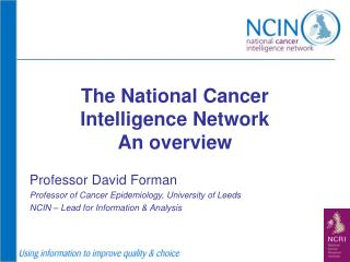 The National Cancer Intelligence Network An overview