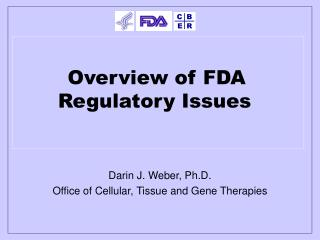 Overview of FDA Regulatory Issues