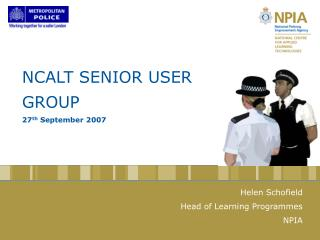 NCALT SENIOR USER  GROUP 27 th  September 2007