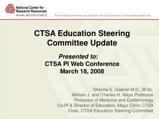 CTSA Education Steering Committee Update Presented to : 	 CTSA PI Web Conference March 18, 2008