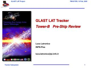 GLAST LAT Tracker Tower-B   Pre-Ship Review