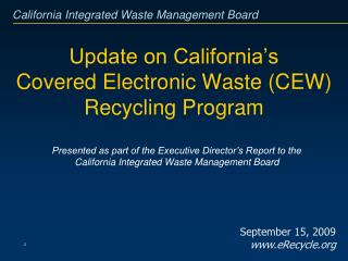 Update on California�s Covered Electronic Waste (CEW) Recycling Program