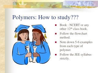 Polymers: How to study???