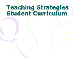 Teaching Strategies  Student Curriculum