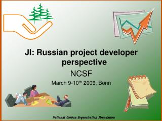 JI: Russian project developer perspective NCSF March 9-10 th  2006, Bonn