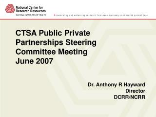 CTSA Public Private Partnerships Steering Committee Meeting  June 2007