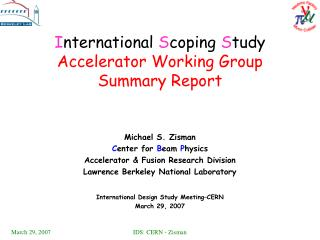 I nternational  S coping  S tudy  Accelerator Working Group Summary Report