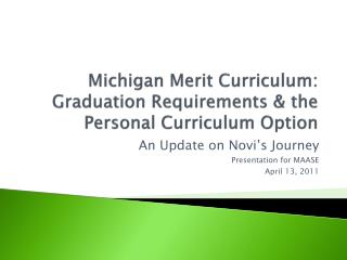 Michigan Merit Curriculum:  Graduation Requirements & the Personal Curriculum Option