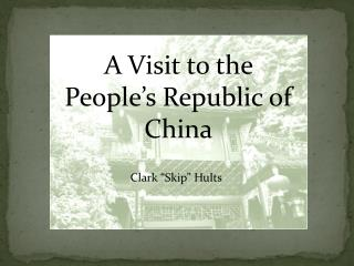 A Visit to the  People�s Republic of  China