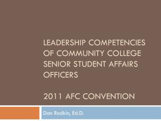 Leadership Competencies of Community College Senior Student Affairs Officers 2011 AFC  ConVENTION
