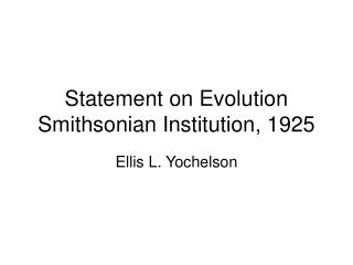 Statement on Evolution Smithsonian Institution, 1925