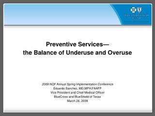 Preventive Services— the Balance of Underuse and Overuse