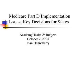 Medicare Part D Implementation Issues: Key Decisions for States