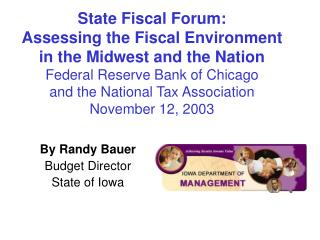 By Randy Bauer Budget Director State of Iowa