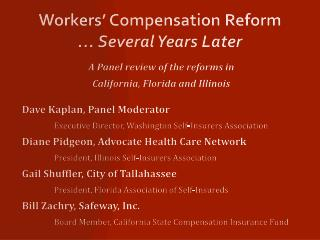 Workers' Compensation Reform … Several Years Later