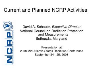 Current and Planned NCRP Activities