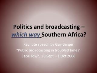 Politics and broadcasting   which way Southern Africa