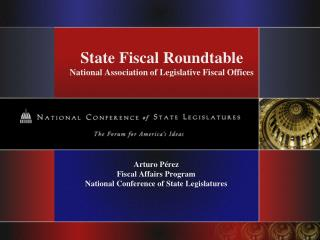 State Fiscal Roundtable National Association of Legislative Fiscal Offices