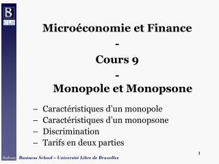 Micro conomie et Finance - Cours 9 -  Monopole et Monopsone  Caract ristiques d un monopole Caract ristiques d un monops