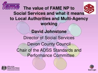 David Johnstone Director of Social Services  Devon County Council