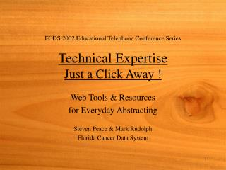 FCDS 2002 Educational Telephone Conference Series Technical Expertise  Just a Click Away !
