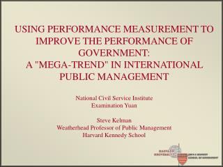 USING PERFORMANCE MEASUREMENT TO IMPROVE THE PERFORMANCE OF GOVERNMENT: