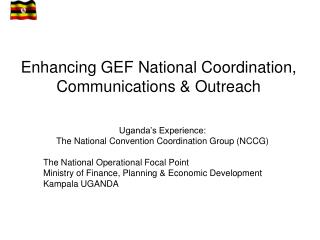 Enhancing GEF National Coordination, Communications & Outreach