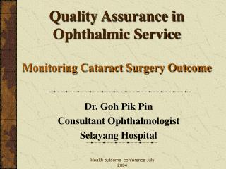 Quality Assurance in Ophthalmic Service  Monitoring Cataract Surgery Outcome