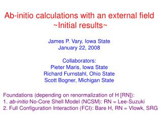 Ab-initio calculations with an external field  ~Initial results~