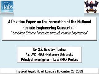 Dr. S.S.  Tickodri -  Togboa Ag. DVC (F&A) �Makerere University