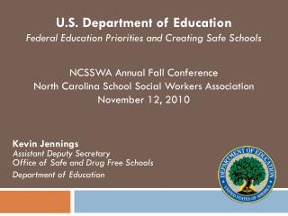 Kevin Jennings Assistant Deputy Secretary  Office of Safe and Drug Free Schools