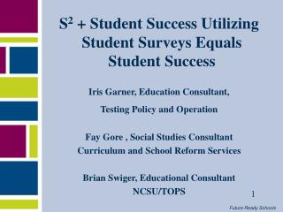 S 2  + Student Success Utilizing Student Surveys Equals Student Success