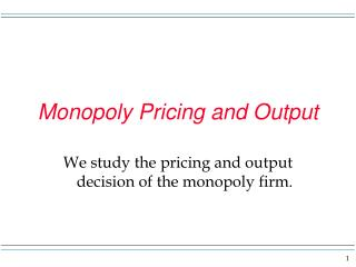 Monopoly Pricing and Output