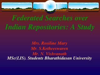 Federated Searches over Indian Repositories: A Study