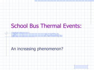 School Bus Thermal Events: