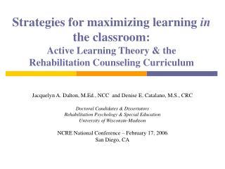 Jacquelyn A. Dalton, M.Ed., NCC  and Denise E. Catalano, M.S., CRC