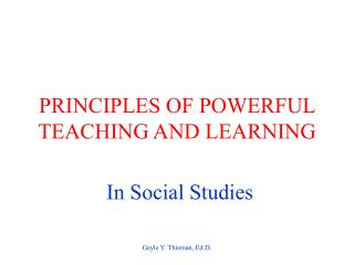 PRINCIPLES OF POWERFUL TEACHING AND LEARNING