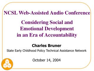 Charles Bruner State Early Childhood Policy Technical Assistance Network October 14, 2004
