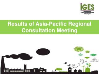 Results of Asia-Pacific Regional Consultation Meeting