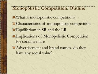 Monopolistic Competition: Outline