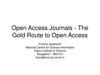 Open Access Journals - The Gold Route to Open Access