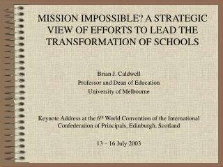 MISSION IMPOSSIBLE? A STRATEGIC VIEW OF EFFORTS TO LEAD THE TRANSFORMATION OF SCHOOLS