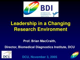 Prof. Brian MacCraith,  Director, Biomedical Diagnostics Institute, DCU DCU, November 3, 2005
