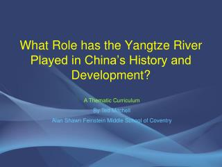What Role has the Yangtze River Played in China�s History and Development?