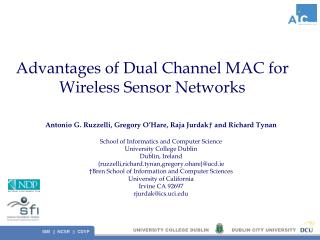 Advantages of Dual Channel MAC for  Wireless Sensor Networks