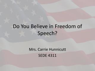 Do You Believe in Freedom of Speech?