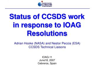 Status of CCSDS work in response to IOAG Resolutions
