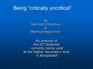 By Tazin Aziz Chaudhury & Mahmud Hasan Khan