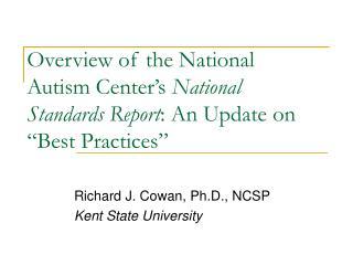 Richard J. Cowan, Ph.D., NCSP Kent State University