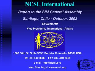 NCSL International Report to the SIM General Assembly  Santiago, Chile - October, 2002 Ed Nemeroff